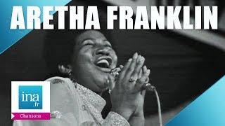 "Aretha Franklin ""(You Make Me Feel Like) A Natural Woman"" | Archive INA"