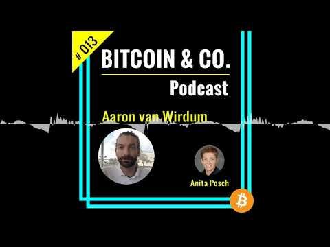 "Aaron van Wirdum ""It's Bitcoin or bust."" (Audio only)   #013 Bitcoin & Co. Podcast (w/ Anita Posch)"