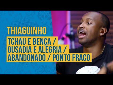 Thiaguinho - Tchau e Bença  Ousadia e Alegria  Abandonado  Ponto Fraco Semana Maluca FM O Dia