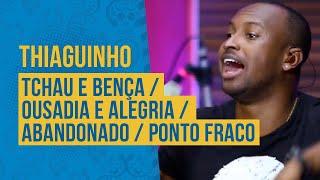 FM O Dia - Thiaguinho - Tchau e Bença / Ousadia e Alegria / Abandonado / Ponto Fraco