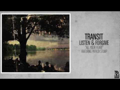 Transit - All Your Heart (Featuring Patrick Stump)