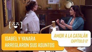 Isabel y Yanara arreglaron sus asuntos   Amor a la Catalán