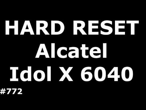 Сброс настроек Alcatel 6040 (Hard Reset Alcatel One Touch Idol X 6040)