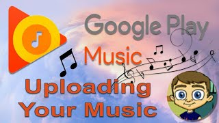 Uploading Your Music to Google Play Music Library