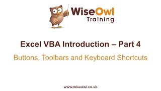 Excel VBA Introduction Part 4 - Buttons, Toolbars and Keyboard Shortcuts