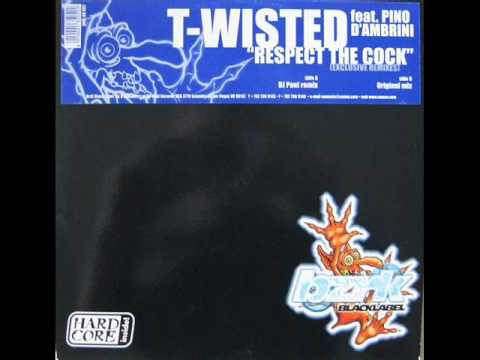 T-Wisted - Respect The Cock (Original Mix)