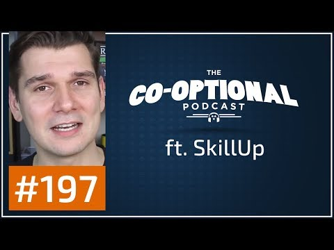 The Co-Optional Podcast Ep. 197 ft. SkillUp [strong language] - November 30th, 2017