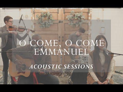 O Come, O Come, Emmanuel [Acoustic Sessions]