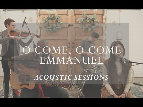 O Come, O Come, Emmanuel [Acoustic Sessions]