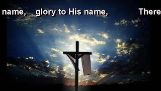 Glory To His Name Hymn