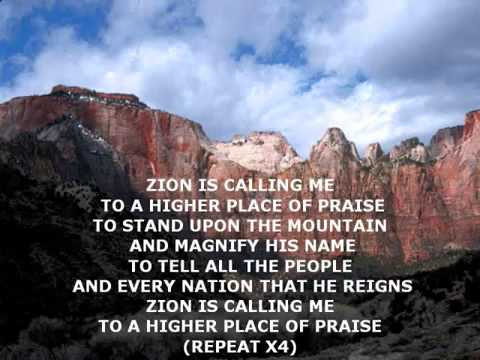 Zion Is Calling Me To A Higher Place of Place