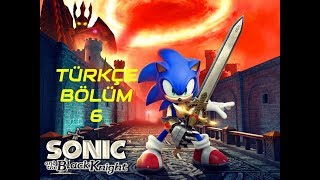 Sonic and the Black Knight Türkçe Bölüm 6