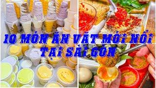 Bắt sóng ngay 10 MÓN ĂN VẶT MỚI NỔI gây bão cả Sài Gòn | Địa điểm ăn uống