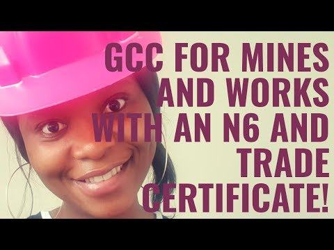 Experience Required for GCC Mines and Works with an N6 and Trade Certificate