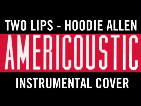 Hoodie Allen - Two Lips Acoustic Instrumental Cover mp3
