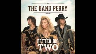 Better Dig Two- The Band Perry Instrumental