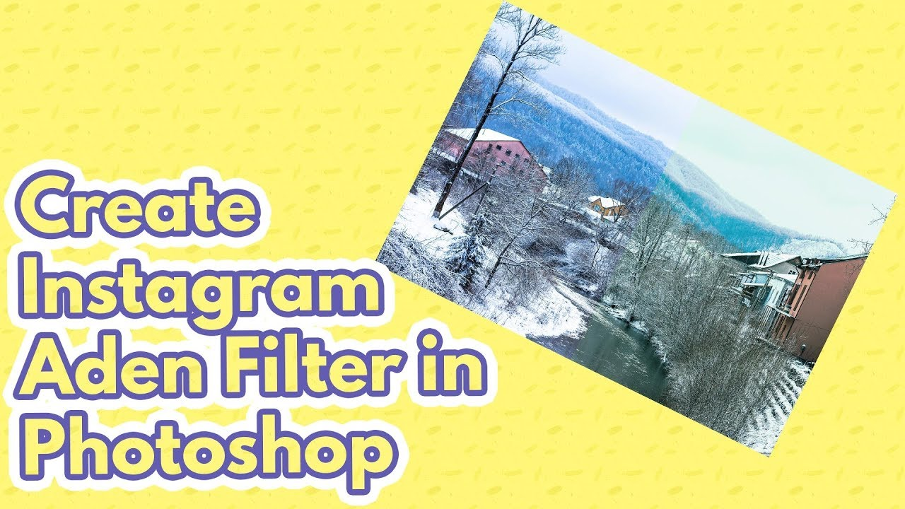 Action Included] Create Instagram Aden Filter in Photoshop