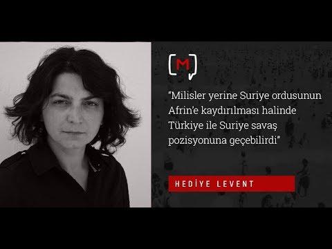 """Levent: """"Milisler yerine Suriye ordusunun Afrin'e kaydırılması halinde Türkiye ile Suriye .."""