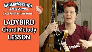 LADY BIRD - Chord Melody Jazz Guitar LESSON - Guitar Tutorial