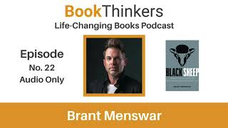 Life-Changing Books Podcast Episode 22: Brant Menswar: Author of Black Sheep