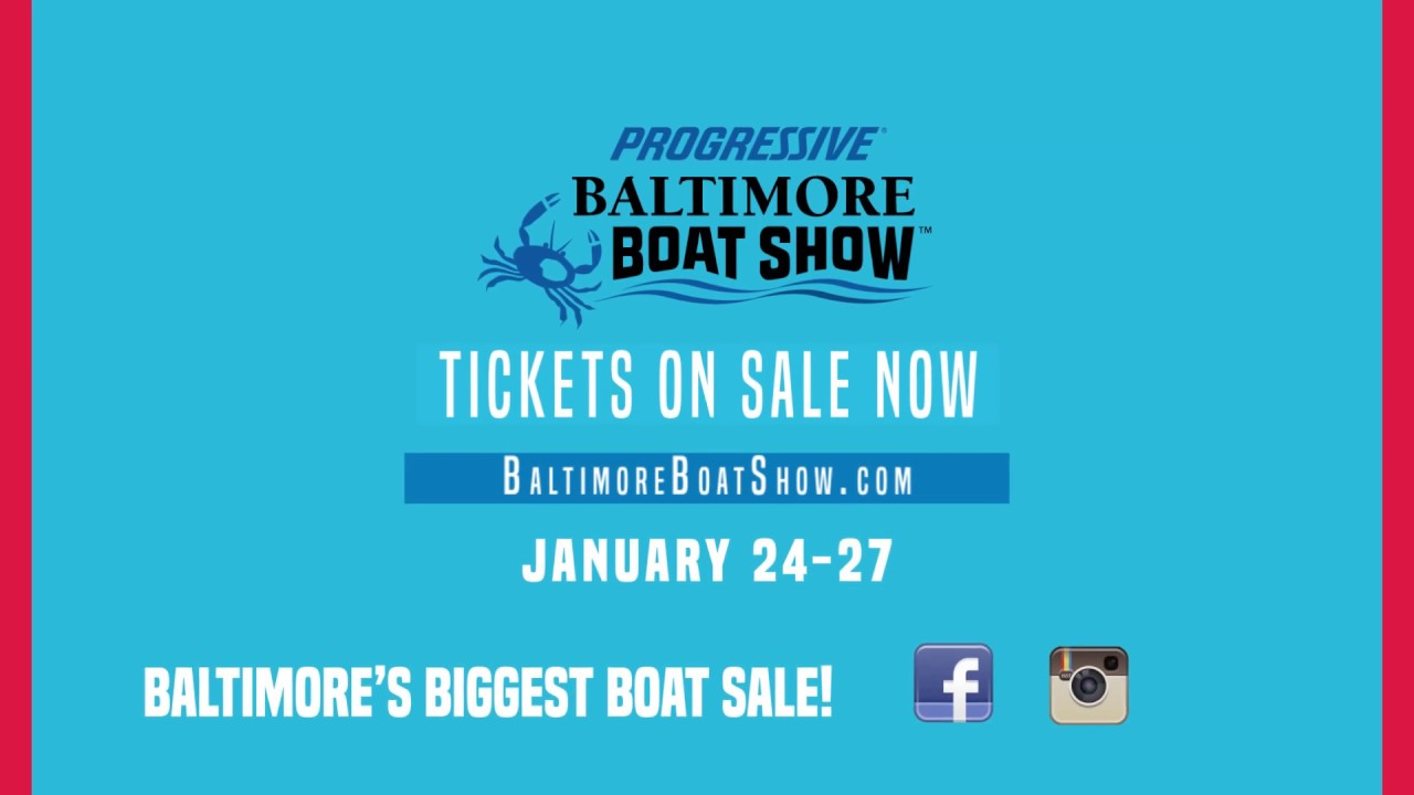 dont miss the 2019 progressive insurance baltimore boat show
