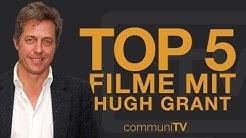 TOP 5: Hugh Grant Filme