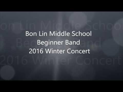 Bon Lin Middle School Beginning Band 2016 Winter Concert
