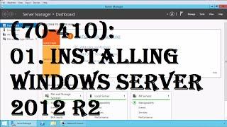 Microsoft Windows Server 2012 R2 (70-410): 01 Installing Windows Server 2012 R2