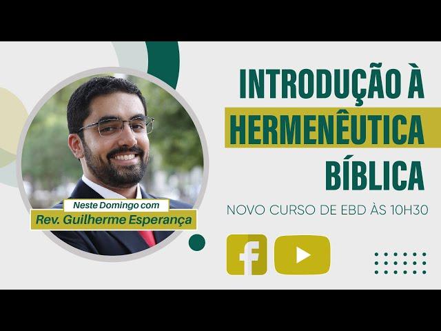 Curso de Hermenêutica Bíblica - 7/3/2021 - 10:30 - Rev. Guilherme Esperança