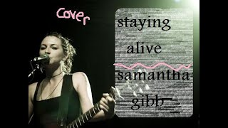 Samantha gibb -  Staying alive  / cover of bee gees song