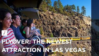 FlyOver   The Newest Attraction in Las Vegas