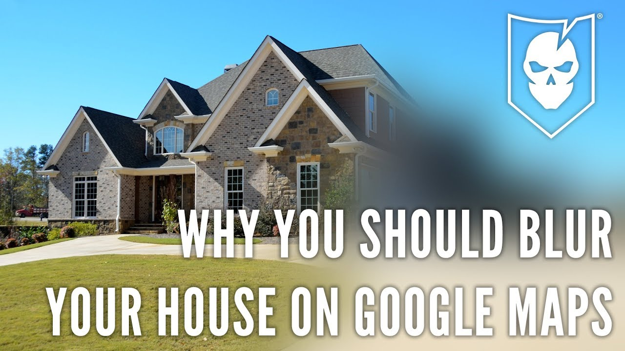 Why You Should Blur Your House On Google Maps Youtube