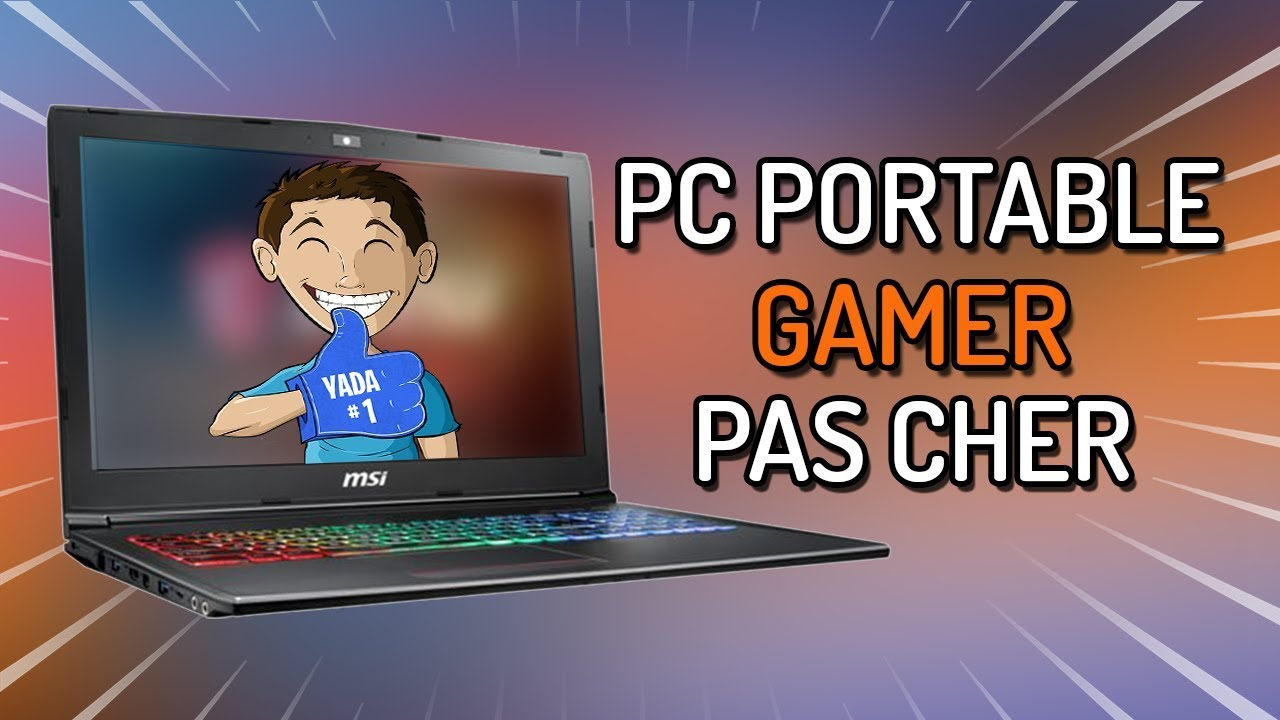 pc portable gamer pas cher 2018 top 5 youtube