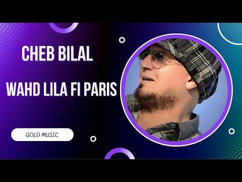 Cheb Bilal - Wahd Lila Fi Paris