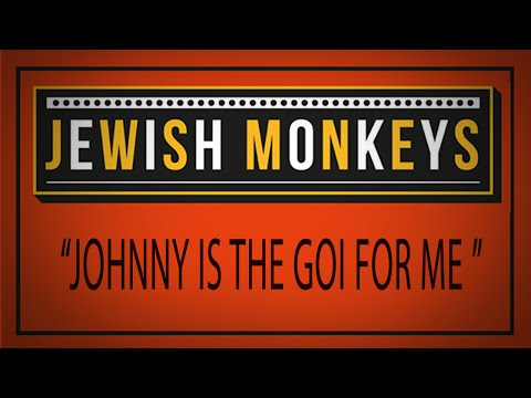 Jewish Monkeys - Johnny Is The Goi For Me