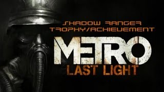 Metro: Last Light Shadow Ranger Full Guide/Walkthrough