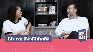 Fé Cidadã | Clube do Livro | Episódio 10 | Carlos Alberto Bezerra Jr. | IPP TV