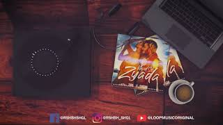 Khud Se Zyada [Remix ] | Zara Khan | Tanishk Bagchi | Loop Music
