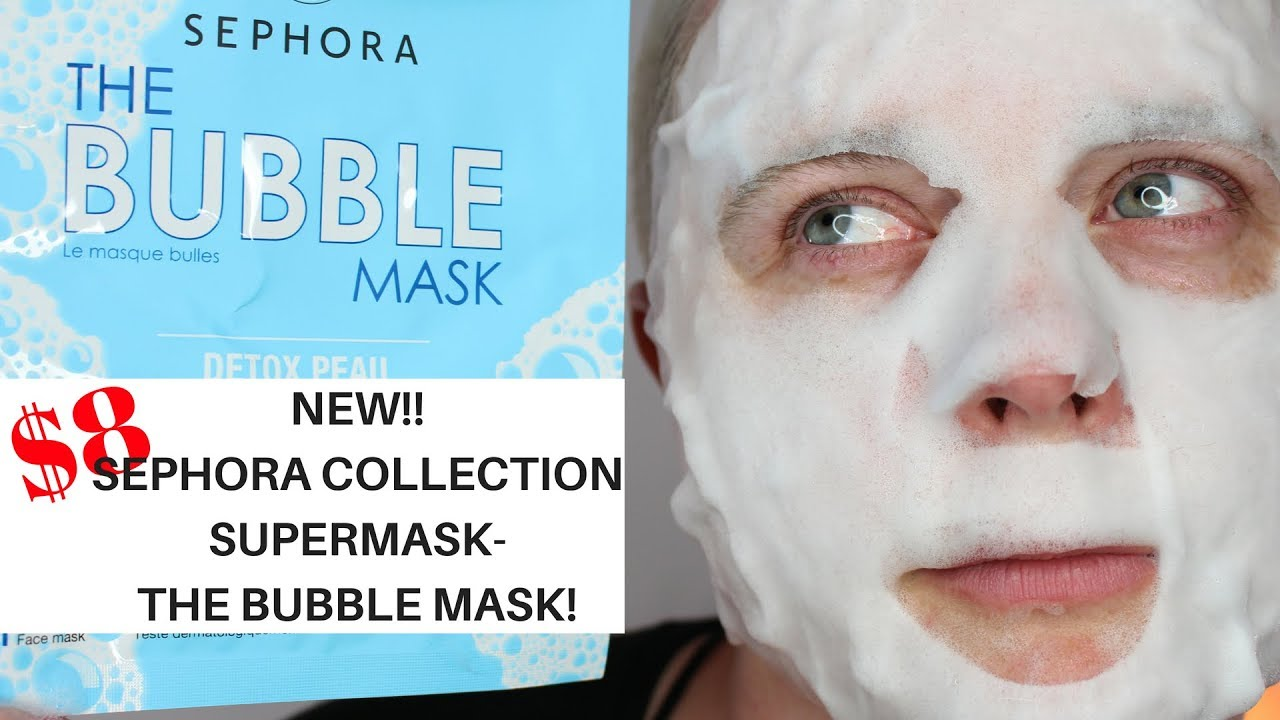New 8 Sephora Collection Supermask The Bubble Mask Youtube