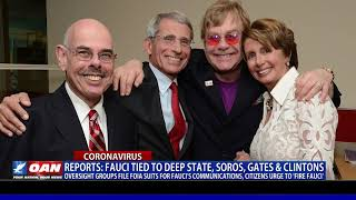 Reports: Dr. Fauci tied to Deep State, Soros, Gates & Clintons