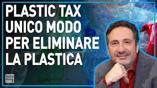 LA PLASTIC TAX È L'UNICO MODO PER ELIMINARE DAVVERO LA PLASTICA MONOUSO - Mario Tozzi
