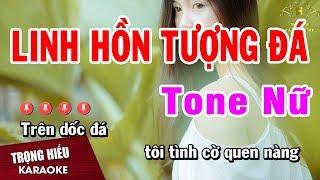Karaoke Linh Hồn Tượng Đá Tone Nữ Nhạc Sống | Trọng Hiếu