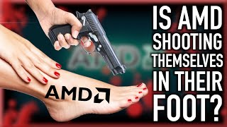 How AMD Is Shooting Themselves In The Foot