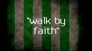 walk by faith Jeremy camp lyrics