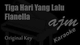 Flanella - Tiga Hari Yang Lalu (Original Key) Karaoke | Ayjeeme Karaoke