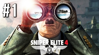 Sniper Elite 4 Gameplay Walkthrough Part 1 (no commentary)