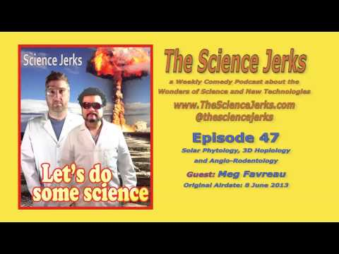The Science Jerks Podcast Ep47: Phytology, 3D Hoplology & Ro
