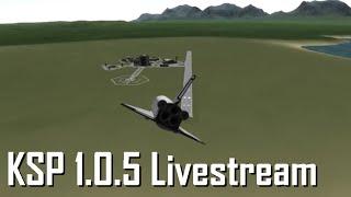 (Livestream) KSP 1.0.5 Was Just Released :D