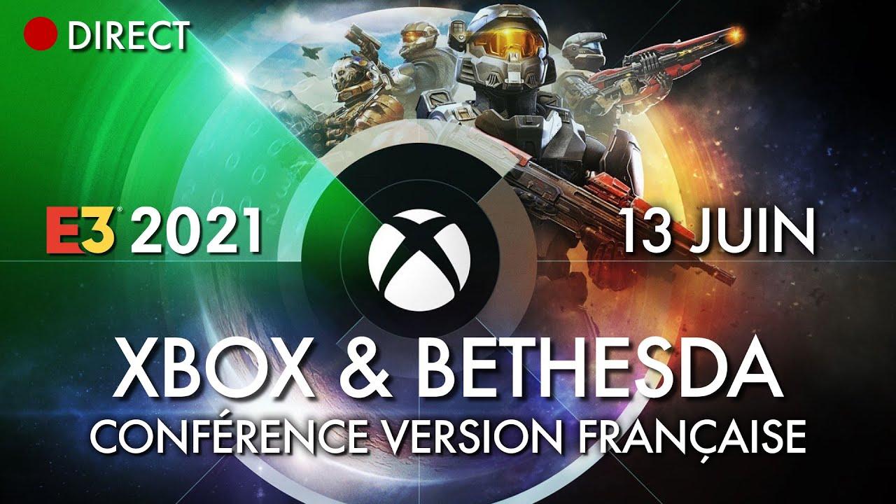 E3 2021 : La conférence Xbox & Bethesda Games Showcase en direct [Français]   Juin 2021