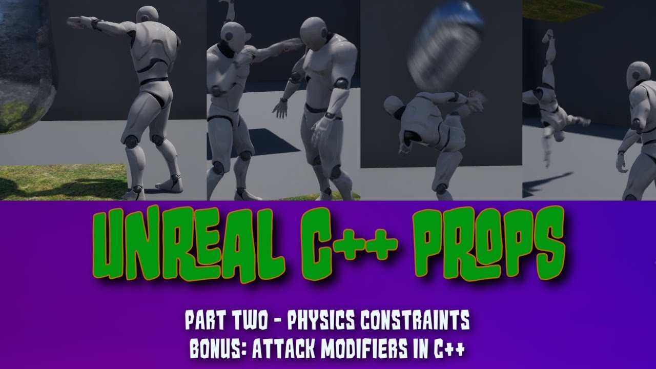 Unreal C++ Props – Part Two- Physics Constraints BONUS